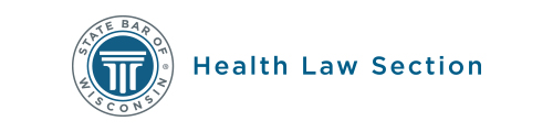 State Bar of Wisconsin Health Law Section