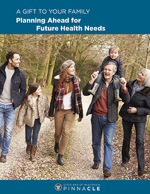 A Gift to Your Family: Planning Ahead for Future Health Needs