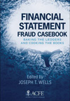 Financial Statement Fraud Casebook: Baking the Ledgers and Cooking 