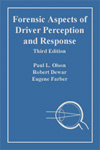Forensic Aspects of Driver Perception and Response, 3rd Edition