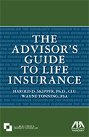 The Advisor's Guide to Life Insurance
