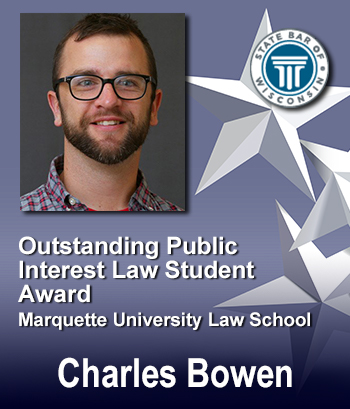 Outstanding Public Interest Law Student Award, Marquette - Charles Bowen