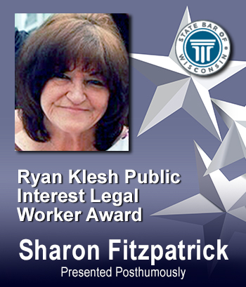 Ryan Klesh Public Interest Legal Worker Award - Sharon Fitzpatrick (Presented Posthumously)
