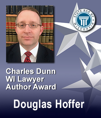 Charles Dunn WI Lawyer Author Award - Douglas Hoffer