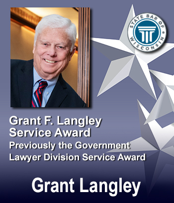 Grant F. Langley Service Award (Previously the Government Lawyers Division Service Award) - Grant Langley