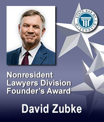 Nonresident Lawyers Division Founders Award - David Zubke