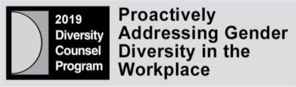 2019 Diversity Counsel Program - Proactively Addressing Gender Diversity in the Workplace
