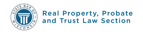 State Bar of Wisconsin Real Property Probate & Trust Law Section