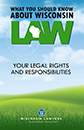 What You Should Know about Wisconsin Law: Your Legal Rights and Responsibilities