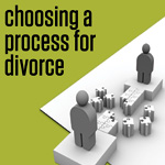 Choosing a Process for Divorce
