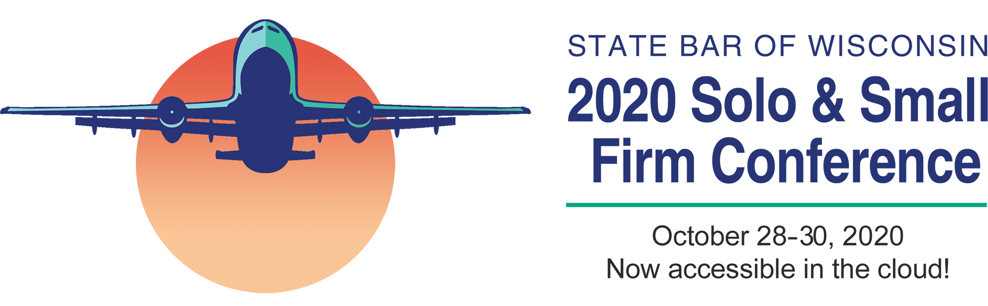 State Bar of Wisconsin 2020 Solo & Small Firm Conference • October 28-30, 2020 • Now Accessible in the Cloud!